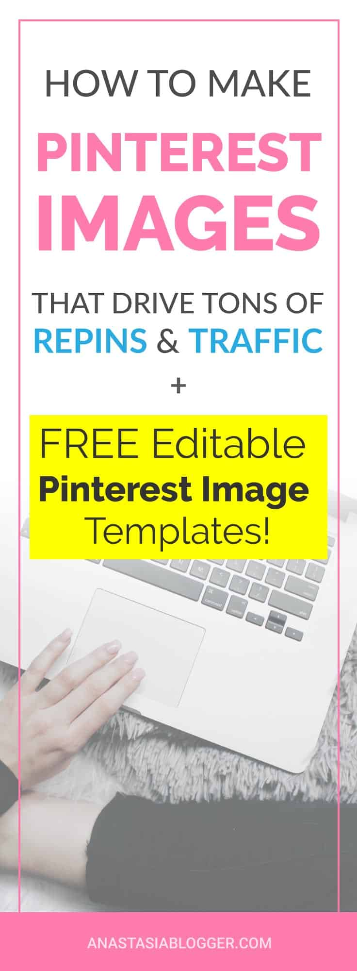 How to make Pinterest Images that Drive Tons of Repins and Traffic. FREE Pinterest Image Templates! Ideal Pinterest Images Size, Pinterest Image Tips.