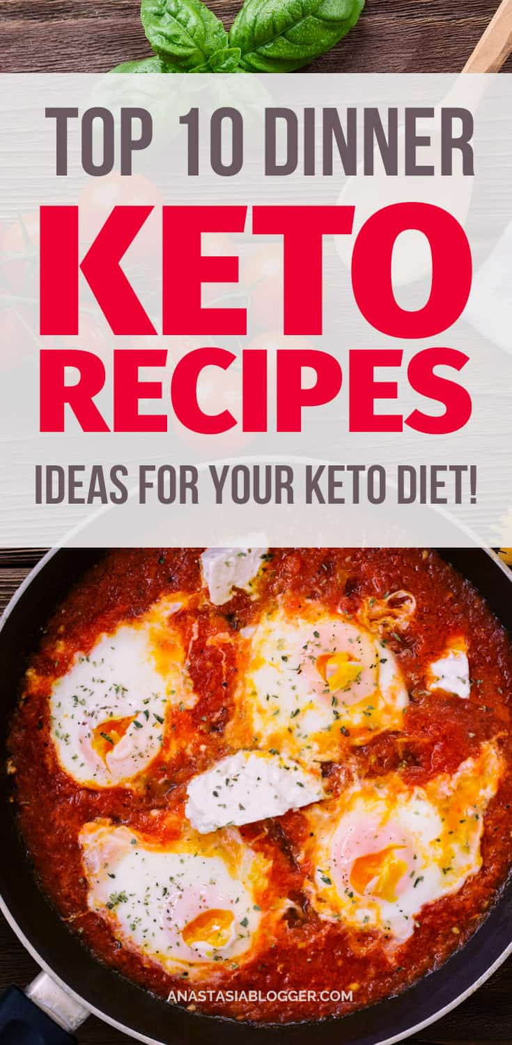 Ketogenic Recipes, TOP-10 Dinner Ideas for your Keto Diet. Keto dinner recipes are rich in fats, they usually tend to include medium amounts of protein, and always are low carb! Keto diet is pushing your body into the metabolic state of Ketosis, when fats, and not carbs, become your main fuel. #keto #ketorecipes #lowcarb #dinner