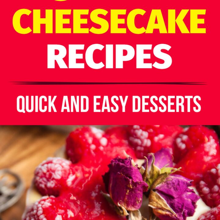 5 BEST No Bake Cheesecake Recipes - Quick and Easy Desserts