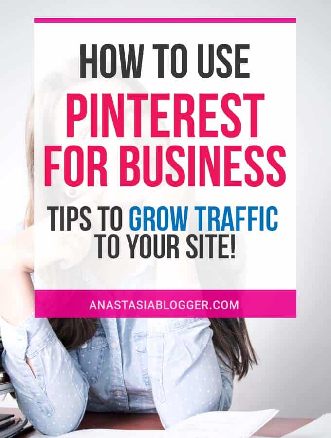 How to Use Pinterest for Business - Tips to Grow Traffic to Your Site