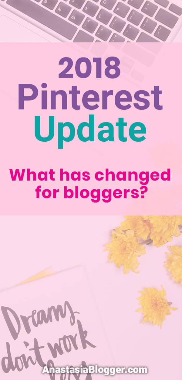 Pinterest Update April 2018: What has Changed for Bloggers
