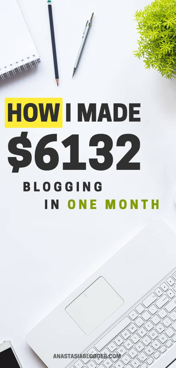 How I made $6132 in a Month Blogging – November 2018 Income Report - Anastasia Blogger: How to Start a Blog, Blogging Tips, Make Money Online, Work from Home. #blogging #blog #blogger #makemoneyonline #workfromhome #wahm