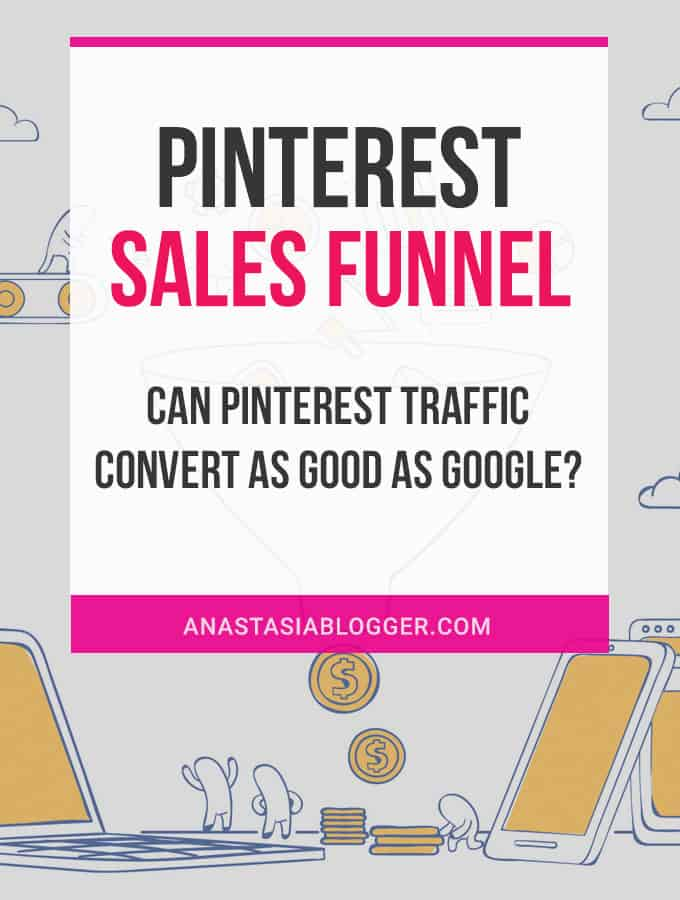 Pinterest Sales Funnels: Can Pinterest Traffic Convert as Good as Google? Pinterest marketing tips for bloggers and businesses. Social media marketing. #pinterest #pinterestmarketing #pinteresttips #socialmedia #sales #salestips #socialmediamarketing