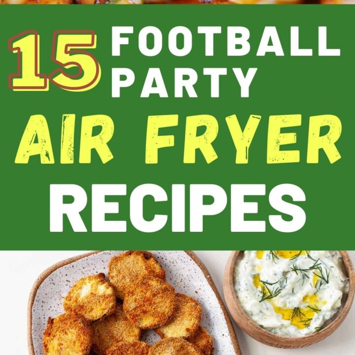 15 Delicious Air Fryer Recipes for Football Parties