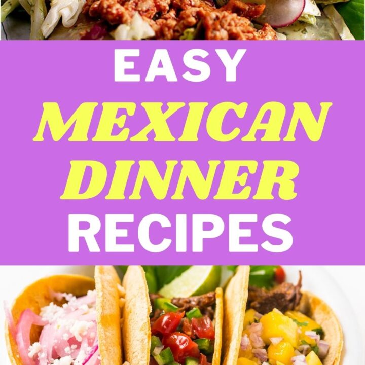 Easy Mexican Dinner Recipes -  Best Traditional Mexican Dishes