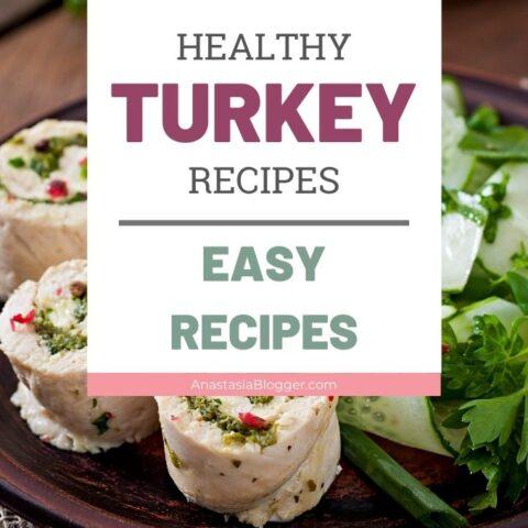 Healthy Turkey Recipes - Easy Turkey Recipes to Try Today!