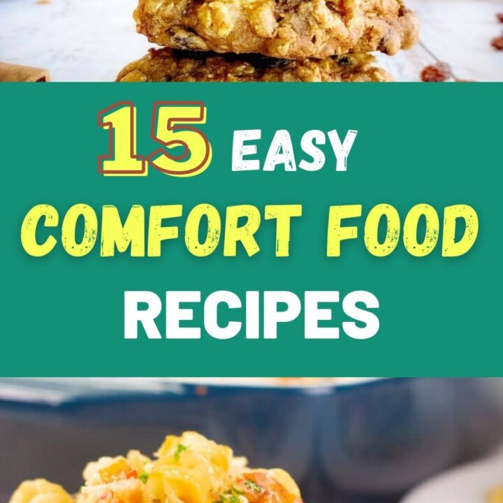 15 Best Comfort Foods - Super Easy To Make and Delicious Recipes