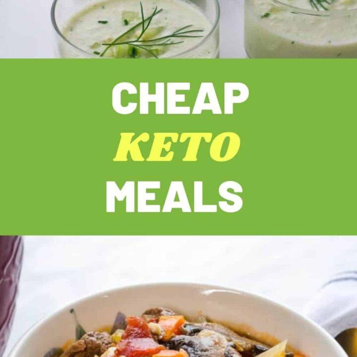 15 Cheap Keto Meals - How do you Eat Keto on a Budget?