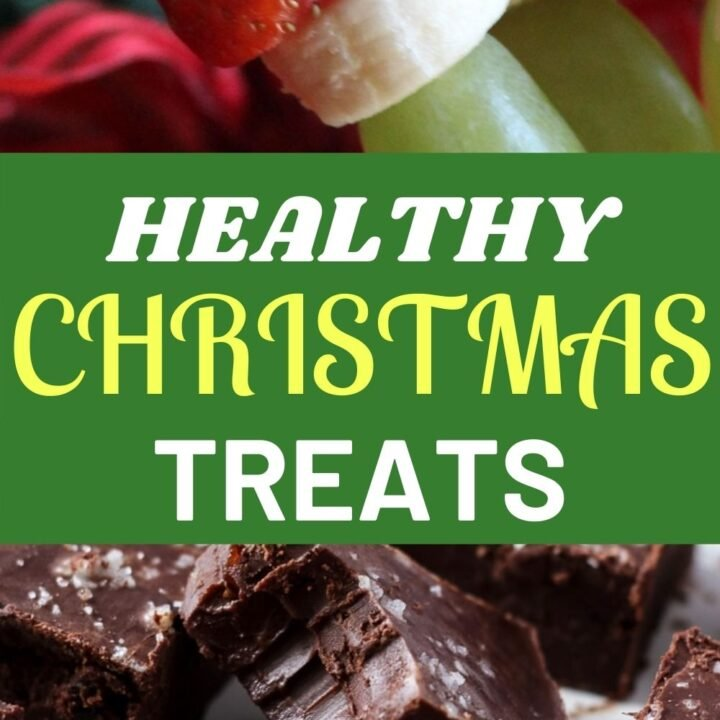 Healthy Christmas Treats - Easy Christmas Snacks and Desserts