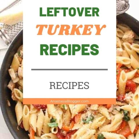 Best Recipes with Leftover Turkey - Healthy and Simple Leftover Turkey Recipes