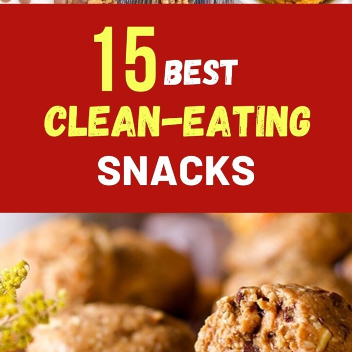Clean Eating Snacks - Best Clean Eating Recipes for Weight Loss