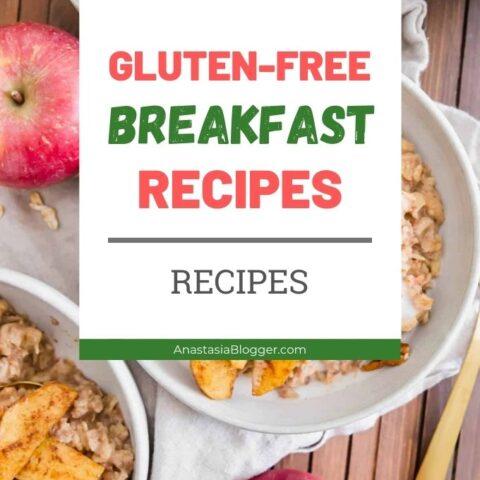 Gluten-Free Breakfast Recipes - 15 Best Gluten-Free Ideas for Breakfast