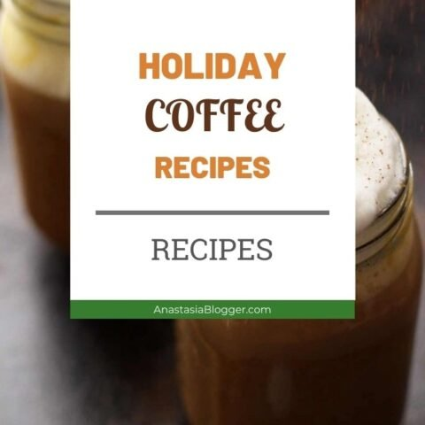 Best Recipes of Homemade Holiday Coffee Drinks