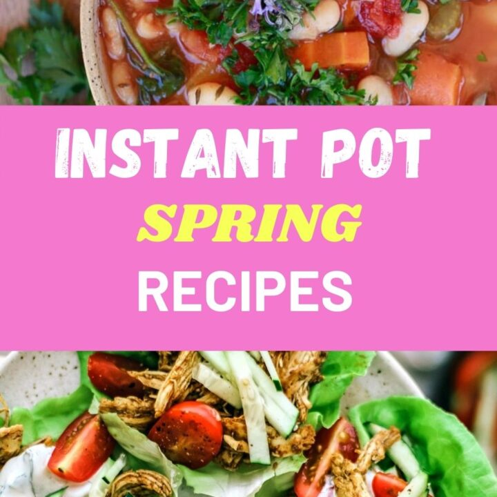 15 Easy Healthy Instant Pot Recipes for Spring