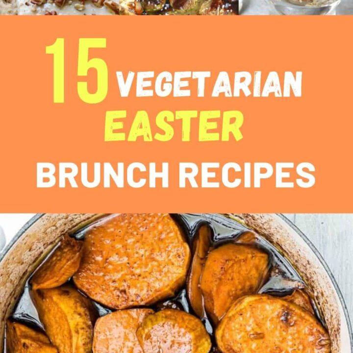 15 Best Vegetarian Recipes for Easter Brunch