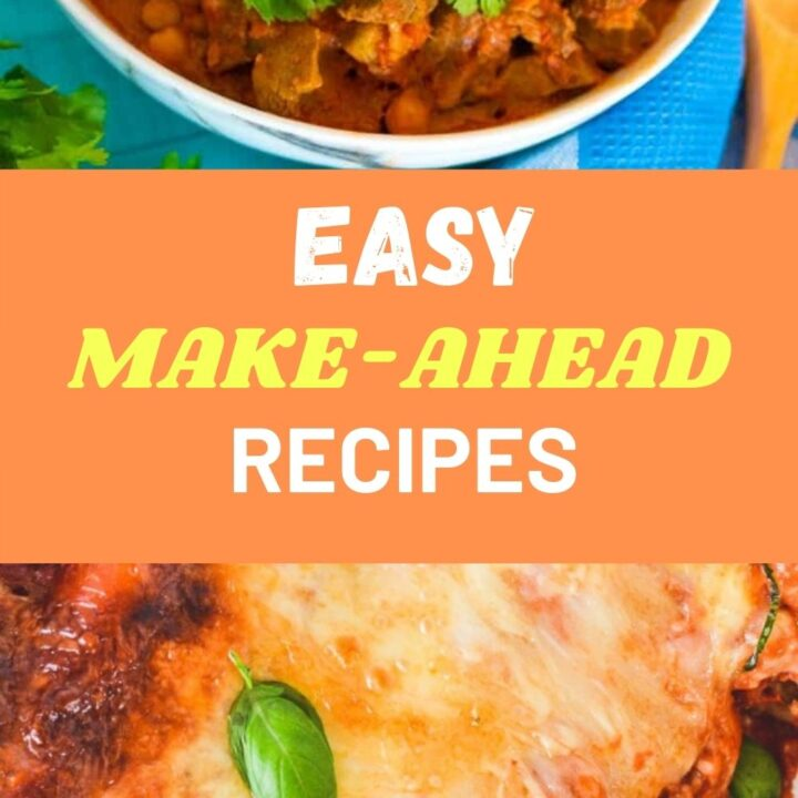 Make-Ahead Recipes - Meals you Can Freeze and Cook When you Need