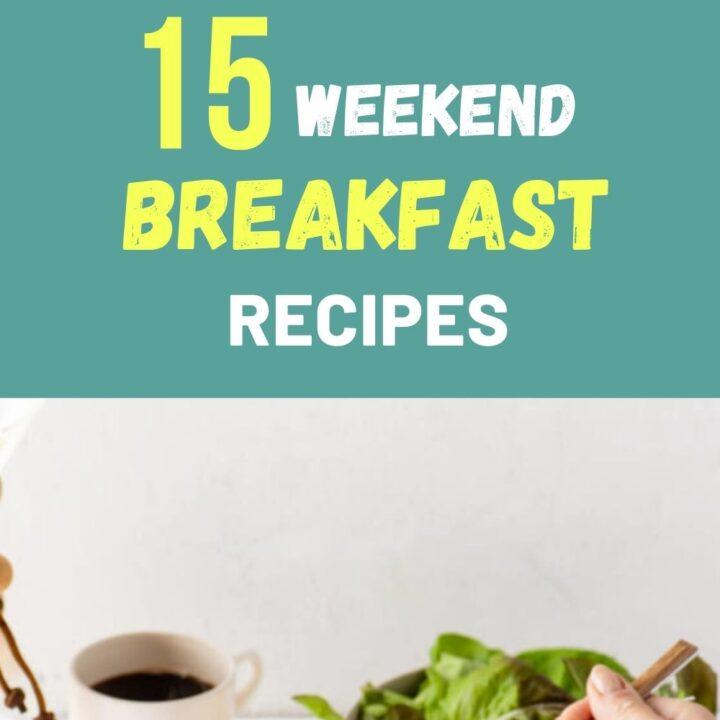 15 Easy Weekend Breakfast Recipes - Creative Brunch Ideas