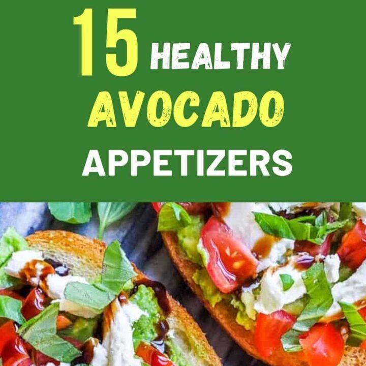 15 Healthy Avocado Appetizers - Best Avocado Recipes