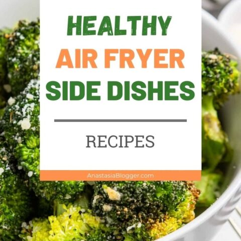 Air Fryer Side Dishes - The Best Recipes to Cook in Air Fryer