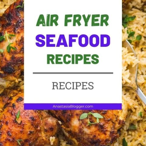 15 Delicious and Healthy Air Fryer Seafood Recipes