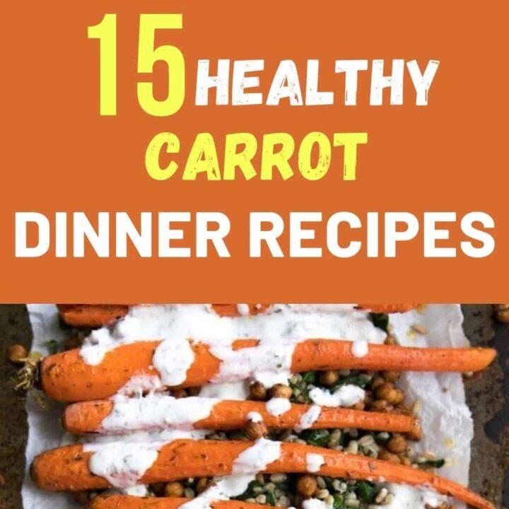 Healthy Carrot Dinner Recipes - Easy Carrot Recipes