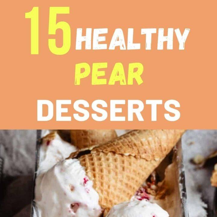 15 Easy Pear Dessert Recipes - Healthy Pear Desserts