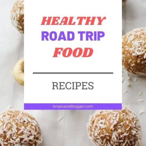 15 Healthy Road Trip Food - Healthy Road Trip Recipes