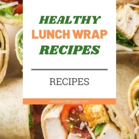 15 Healthy Lunch Wraps Recipes - Quick Lunch Wraps
