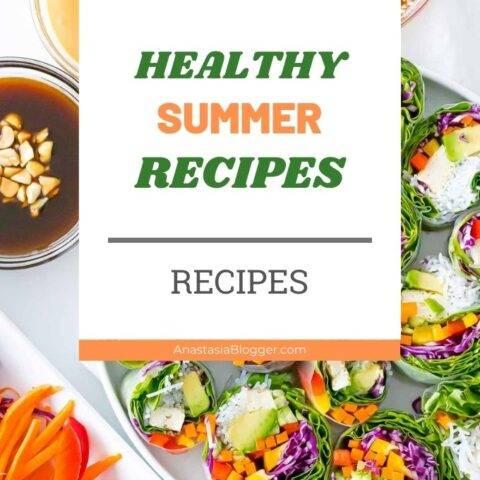 Healthy Summer Recipes - Delicious Summer Meals