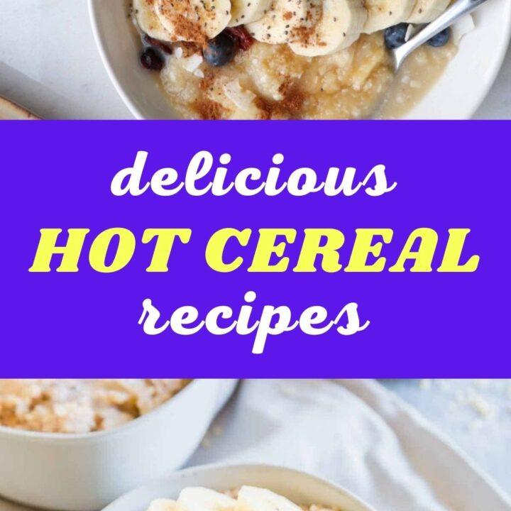 Delicious Hot Cereal Recipes | Breakfast Ideas