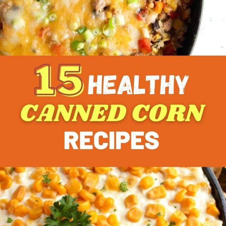 15 Healthy Canned Corn Recipes