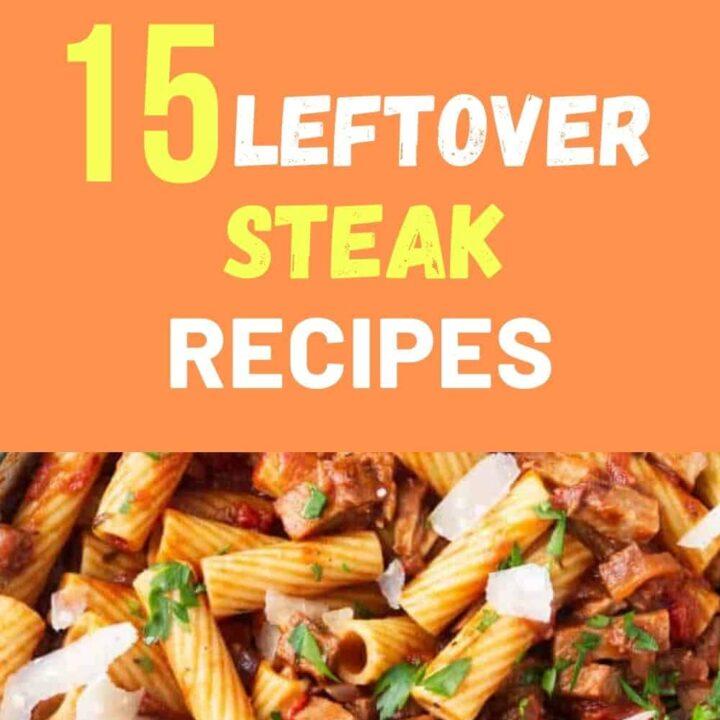 15 Delicious Leftover Steak Recipes