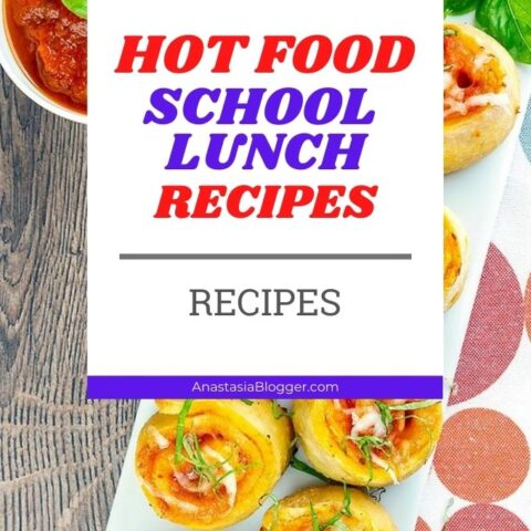 15 Hot Food School Lunch Ideas | Healthy Lunch Recipes