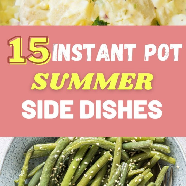 15 Quick And Easy Instant Pot Side Dishes for Summer