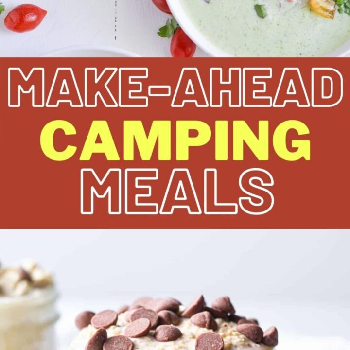 15 Make-Ahead Camping Meals   Easy Camping Meals for Family