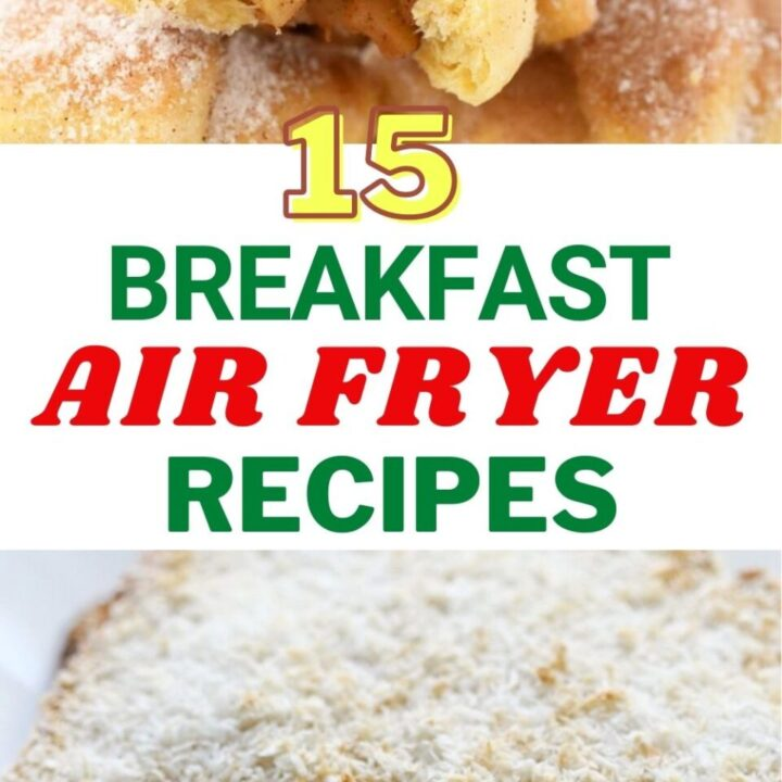 15 Quick And Easy Breakfast Air Fryer Recipes