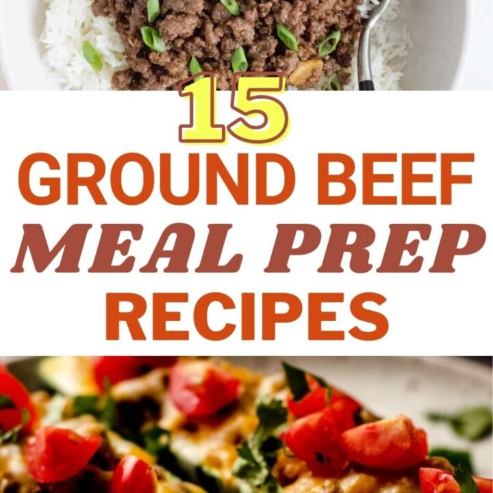 15 Delicious Ground Beef Meal Prep Recipes | Healthy Meal Prep