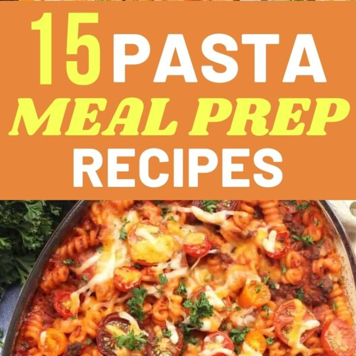15 Delicious Meal Prep Pasta Recipes On A Budget