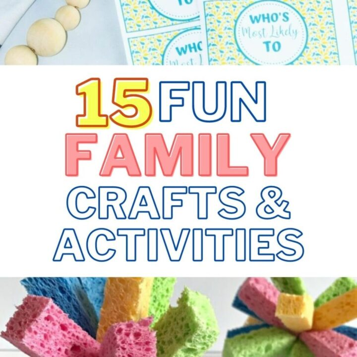 15 Fun Family Crafts And Activity Ideas