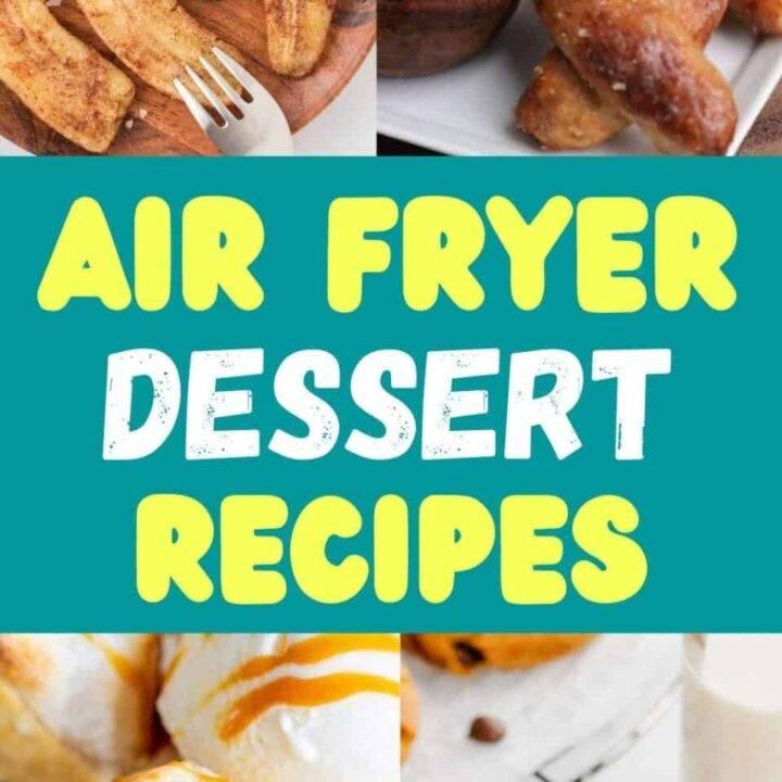 15 Healthy Air Fryer Desserts   Easy Air Fryer Recipes