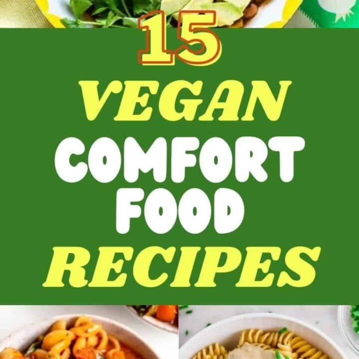 15 Delicious Vegan Comfort Food Recipes | Healthy Vegan Meals